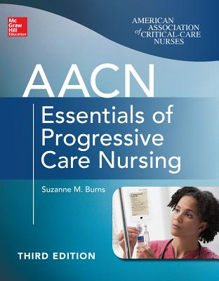 Aacn Essentials of Progressive Care Nursing By Burns, Suzanne