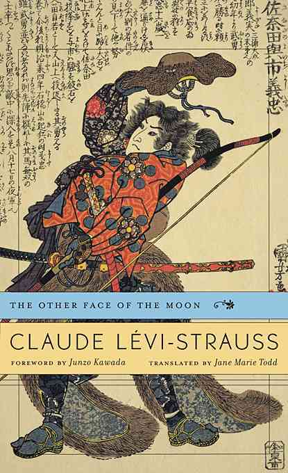 The Other Face of the Moon By Levi-Strauss, Claude/ Kawada, Junzo (FRW)/ Todd, Jane Marie (TRN)
