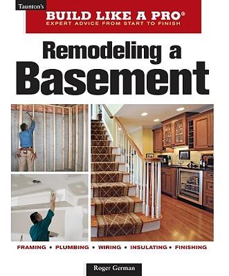 Remodeling a Basement By German, Roger